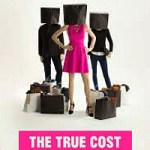 Friday Night at the Movies – The True Cost:  A Fashion Documentary