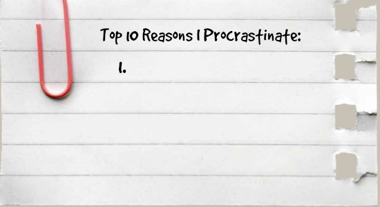 Quotes - top 10 reasons I procrastinate