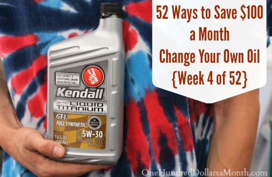 52 Ways to Save $100 a Month Change Your Own Oil