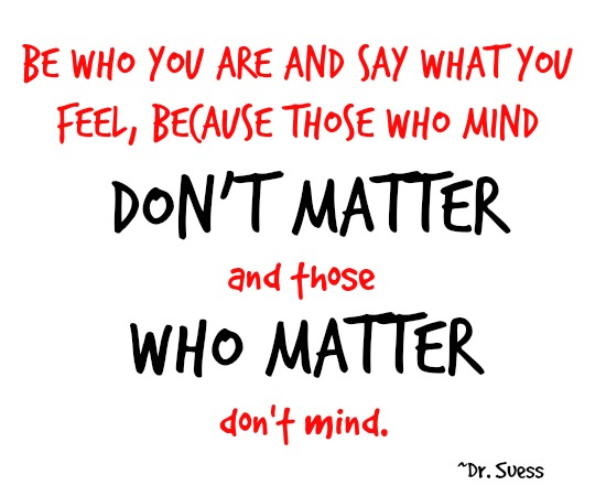 quotes - be who you are and say what you feel