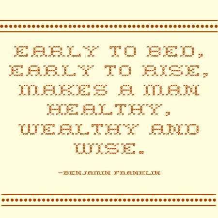 quotes - early to bed early to rise