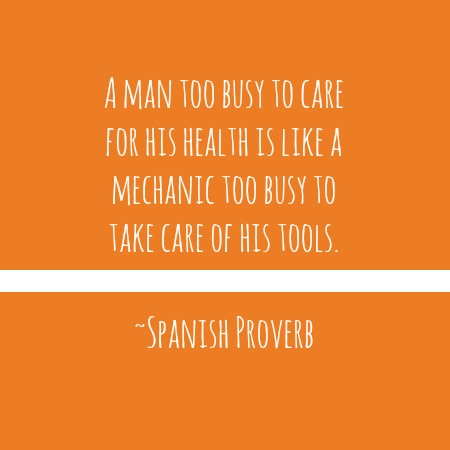 quotes - a man too busy to care for his health