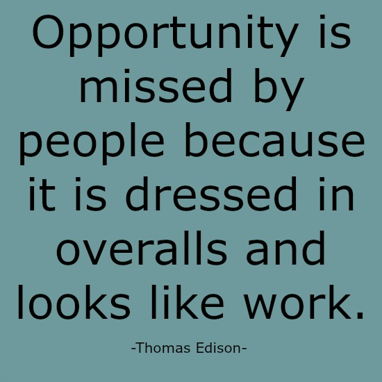 quotes - opportunity is missed by people because
