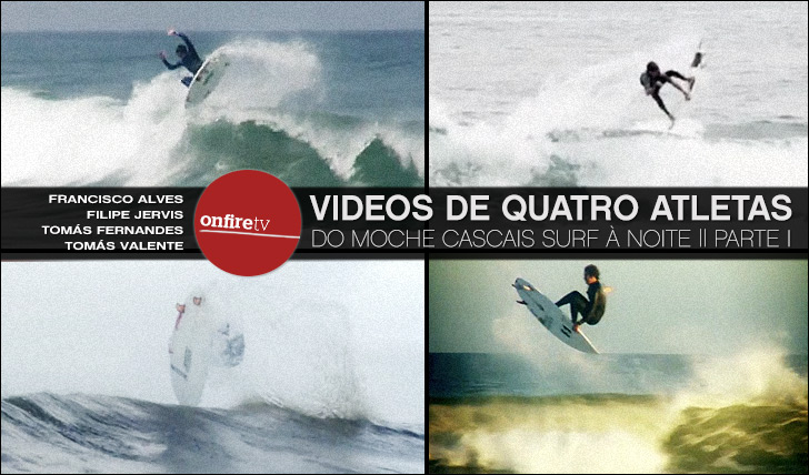 Moche-Cascais-Surf-Noite-Vids-P1