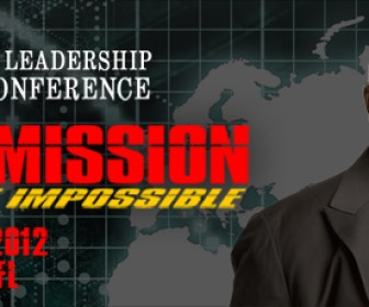 Bishop T D Jakes 2012 Pastors and Leaders Conference - The Mission Is Not Impossible - May 3-5, 2012 Orlando, FL