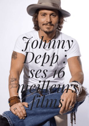 [Dossier] Johnny Depp: ses 16 meilleurs films