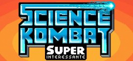 A Street Fighter with scientists? Yes! And it's called Science Kombat