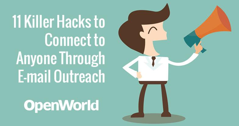 11 Killer Hacks to Connect to Anyone Through E-mail Outreach