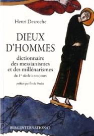 Dieux d'Hommes - un dictionnaire des messianismes et millénarismes