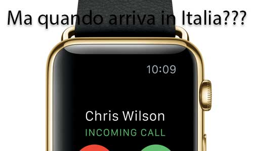 Quando in vendita l'Apple Watch in Italia?!