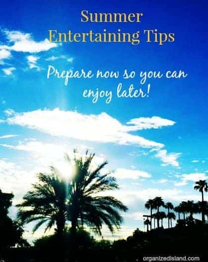 Summer Entertaining Preparation Tips