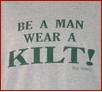 Be A Man Wear A Kilt