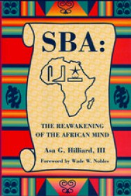 SBA: The Reawakening of the African Mind - Dr. Asa G. Hillaird, III