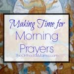 Making Time for Morning Prayers