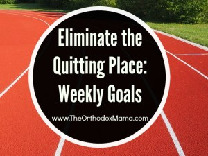 Eliminate the Quitting Point:  Weekly Goals October 12