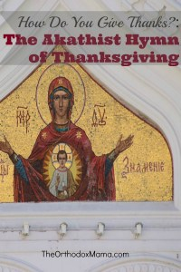 How Do You Give Thanks?:  The Akathist of Thanksgiving