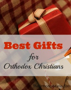 Best Gifts for Orthodox Christians