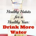 Healthy Habits for a Healthy Year:  Drink More Water