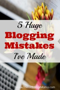 5 HUGE Blogging Mistakes I've Made