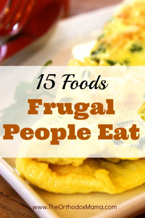15 Foods Frugal People Eat