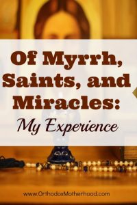 Of Myrrh, Saints, and Miracles: My Experience