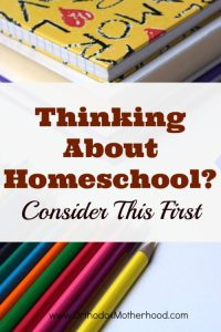Thinking About Homeschooling:  Consider This First