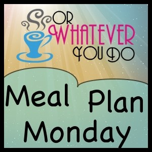 Meal Plan Monday at OrWhateverYouDo.com
