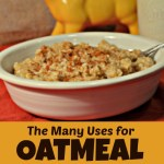 Check out all of the uses for oatmeal!