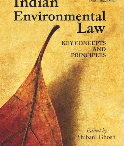 Book Launch – Indian Environmental Law: Key Concepts and Principles, Friday, 3 May 2019