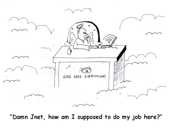 God in his office is upset because the filtered internet by Jnet is preventing Him from seeing everything
