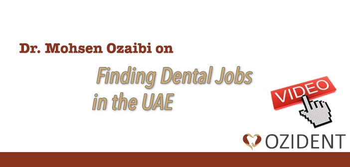 Video : Finding Dental Jobs in the UAE