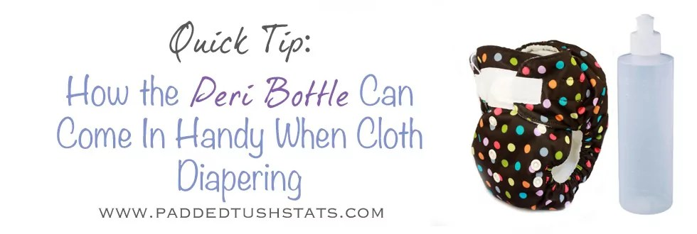 Quick Tip - How A Peri Bottle Can Come In Handy When Cloth Diapering