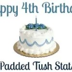 Padded Tush Stats 4th Birthday – Year In Review