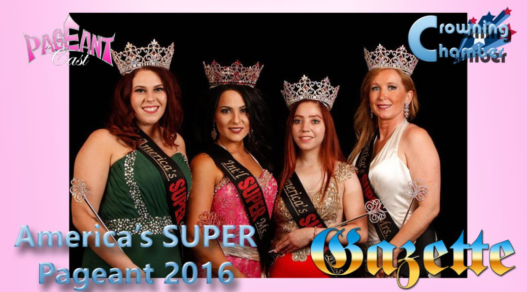 Crowning Chamber: America's SUPER Pageants 2016