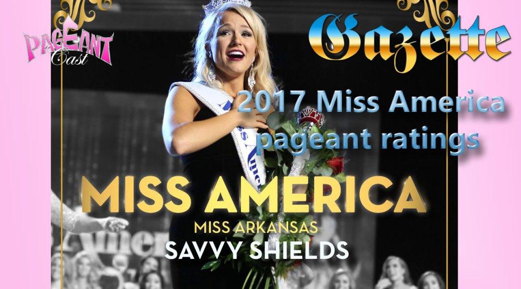 PageantCast Gazette: 2017 Miss America pageant ratings