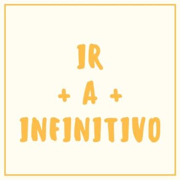 Ir + a + infinitivo