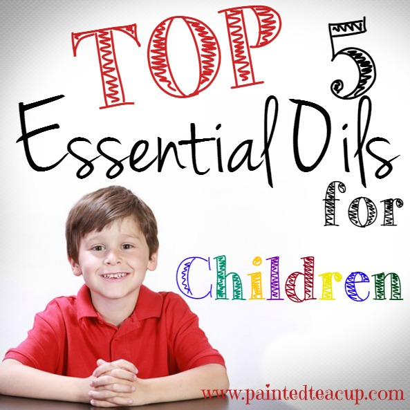 Top 5 Essential Oils for Children