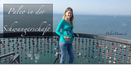 Paleo in der Schwangerschaft