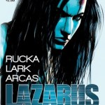 Better Late Than Never - Lazarus, Vol. 1: Family