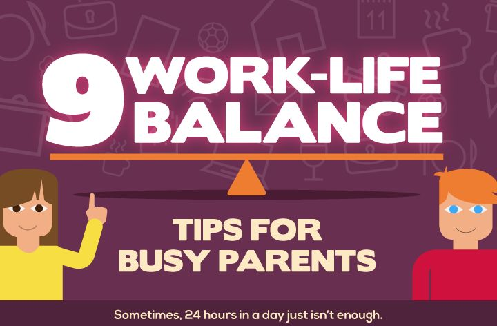 9 Work Life Balance Tips for Busy Parents