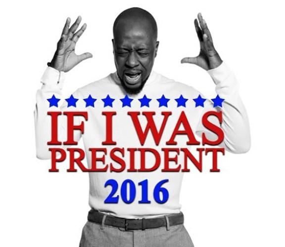 Wyclef Jean If I Was President 2016