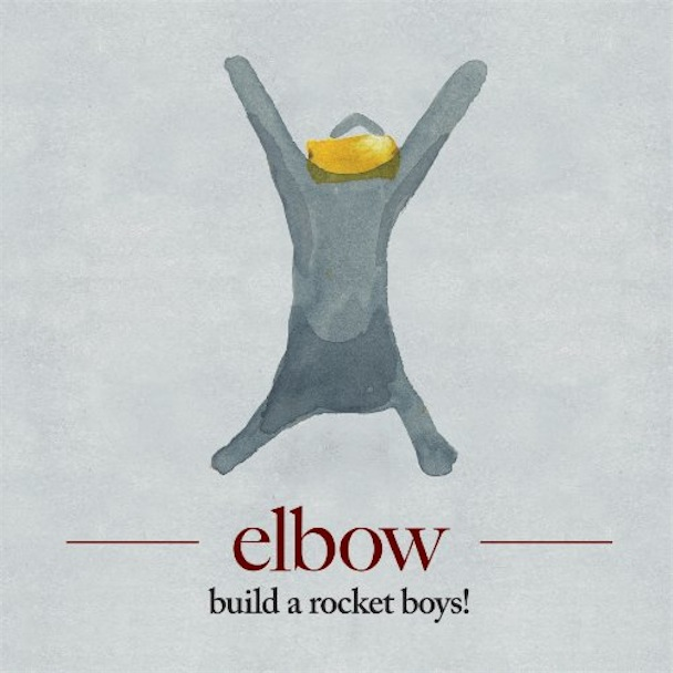 elbow build a rocket boys ELBOW BUILD A ROCKET BOYS !