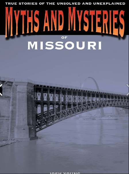Myths and Mysteries of Missouri by Josh Young.