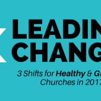 [Webinar Replay] Leading Change: 3 Shifts for Healthy & Growing Churches in 2017