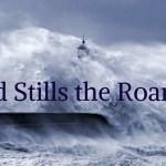 God Stills the Roaring