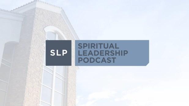 Spiritual Leadership Podcast