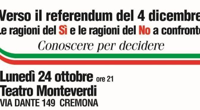 LE RAGIONI DEL SI E LE RAGIONI DEL NO. CONOSCERE PER DECIDERE. Lunedì 24 ottobre, ore 21 – Teatro Monteverdi (Cremona)