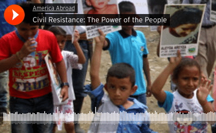 """""""Civil Resistance: The Power of the People"""" radio documentary"""