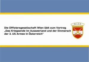 """Die Offiziersgesellschaft Wien lädt zu Vortrag: """"Das Kriegsende im Ausseerland und der Einmarsch der 3. US Armee in Österreich"""" @ Militärkasino"""
