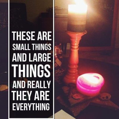 """these are small things and large things and really they are everything"" jeanette leblanc"